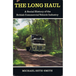 THE LONG HAUL - A SOCIAL HISTORY OF THE BRITISH COMMERCIAL VEHICLE INDUSTRY