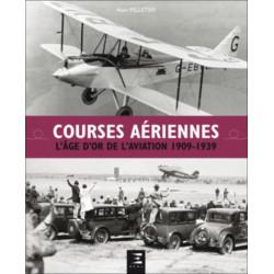 COURSES AÉRIENNES L'AGE D'OR DE L'AVIATION 1909-1939