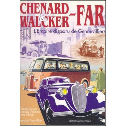 CHENARD ET WALCKER FAR , L'EMPIRE DISPARU DE GENNEVILLIERS