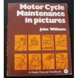 MOTOR CYCLE MAINTENANCE IN PICTURES de JOHN WILLIAMS