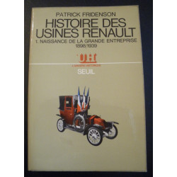 HISTORY OF THE RENAULT PLANTS, BIRTH OF THE GREAT WAR COMPANY 1898/1939
