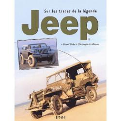JEEP - SUR LES TRACES DE LA LEGENDE Librairie Automobile SPE 18795