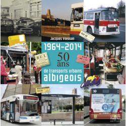 50 ANS DE TRANSPORTS ALBIGEOIS (1964-2014) Librairie Automobile SPE 9791090894112