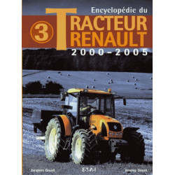 ENCYCLOPÉDIE DU TRACTEUR RENAULT - 2000-2005 (Vol3) Librairie Automobile SPE 9782726886984