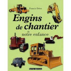 ENGINS DE CHANTIER DE NOTRE ENFANCE Librairie Automobile SPE 9782355301025