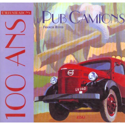 100 ANS D'ILLUSTRATIONS DE PUB CAMIONS Librairie Automobile SPE 9782726881972