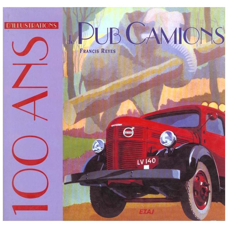 100 ANS D'ILLUSTRATIONS DE PUB CAMIONS Librairie Automobile SPE 9782726881972