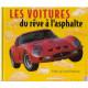 LES VOITURES - DU REVE À L'ASPHALTE Librairie Automobile SPE 9782913763036