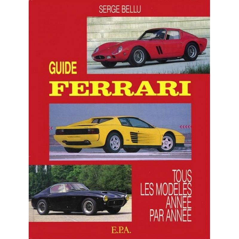GUIDE FERRARI - TOUS LES MODÈLES DE 1947 A 1989 Librairie Automobile SPE 9782851203090