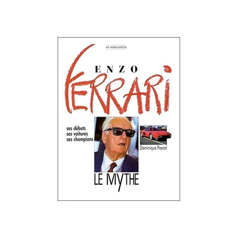 ENZO FERRARI - LE MYTHE ( SES DÉBUTS, SES VOITURES, SES CHAMPIONS) Librairie Automobile SPE 9782707201232