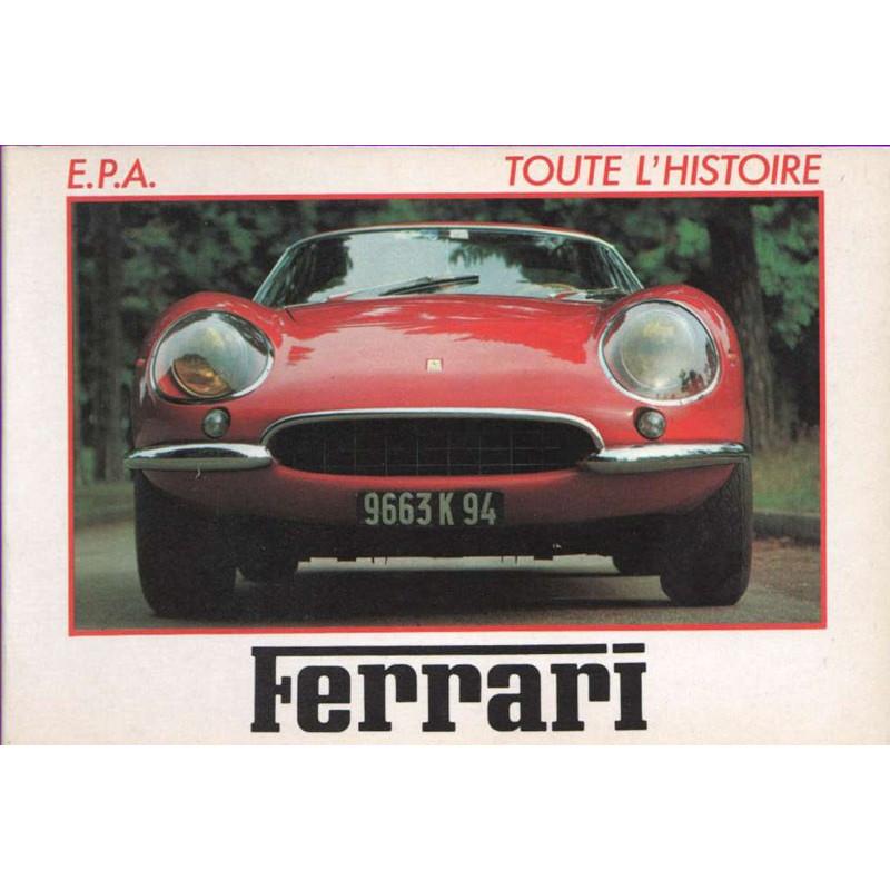 FERRARI - TOUTE L'HISTOIRE Librairie Automobile SPE 9782851201157