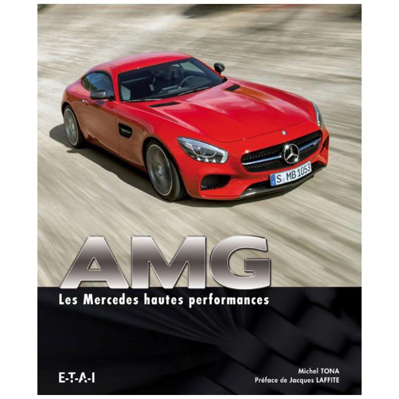 AMG - LES MERCEDES HAUTES PERFORMANCES