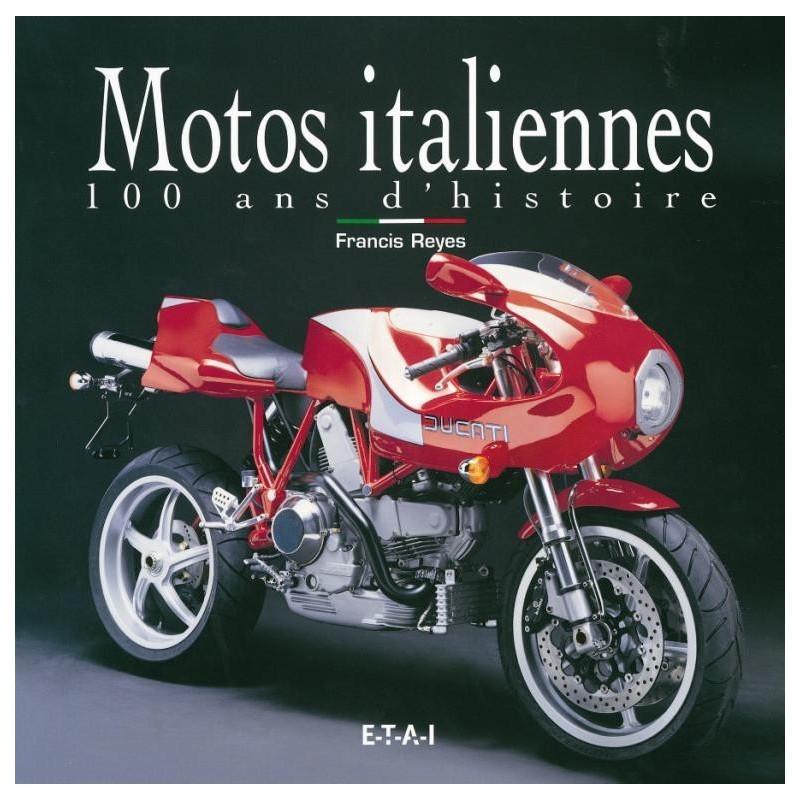 MOTOS ITALIENNES - 100 ANS D'HISTOIRE Librairie Automobile SPE 9782726885642