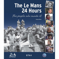 LE MANS 24 HOURS - THE PEOPLE WHO MADE IT !