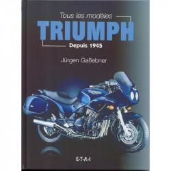 TRIUMPH - TOUS LES MODELES DEPUIS 1945