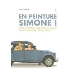 EN PEINTURE SIMONE ! - ANTHOLOGIE DE LA 2CV ( 2 CV ) Librairie Automobile SPE FAGE2CV