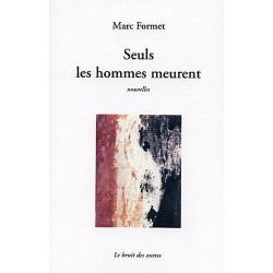 SEULS LES HOMMES MEURENT de Marc FORMET Librairie Automobile SPE 9782914461863