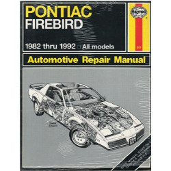 PONTIAC FIREBIRD 1982 to 1992 MODELS OWNERS WORKSHOP MANUAL / HAYNES Librairie Automobile SPE 9781563920653