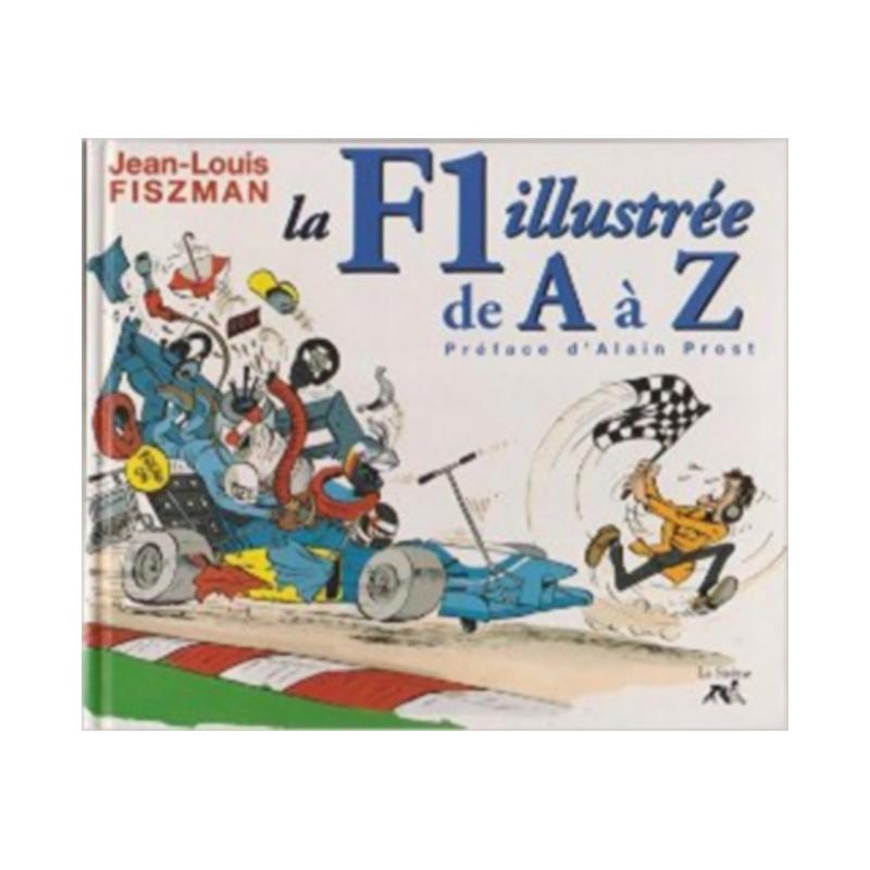 LA F1 ILLUSTRÉE DE A À Z Librairie Automobile SPE 9782840452621