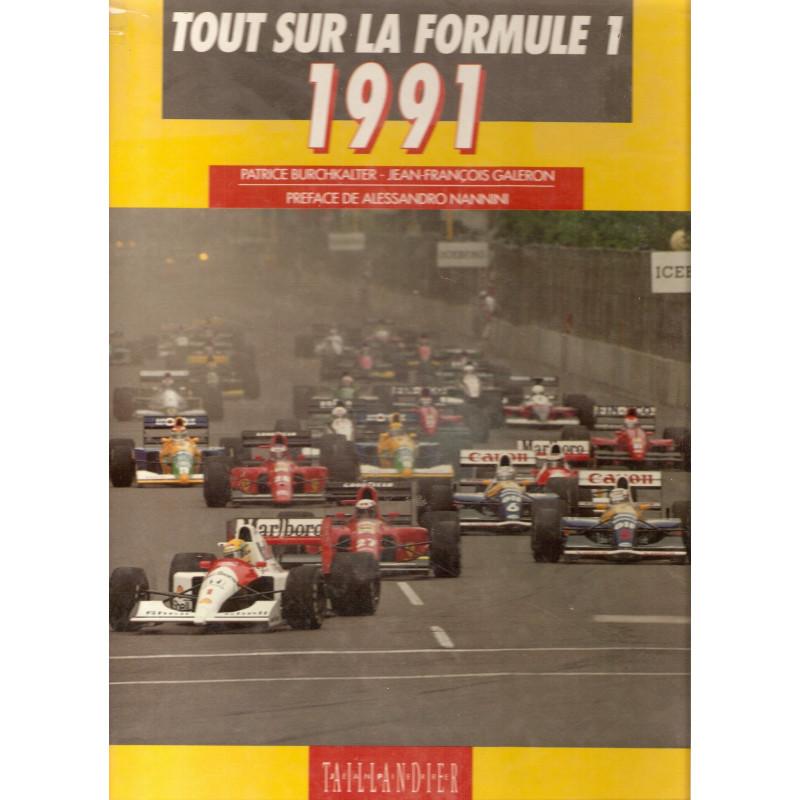TOUT SUR LA FORMULE 1 - 1991 Librairie Automobile SPE 9782876360679
