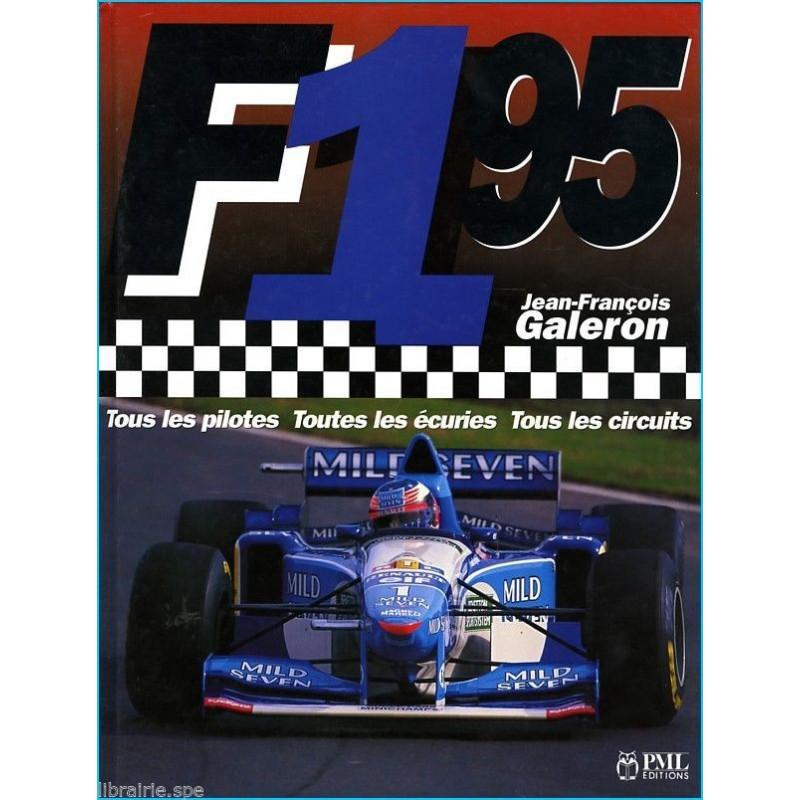 FORMULE 1 - TOUS LES PILOTES - TOUTES LES ÉCURIES - TOUS LES CIRCUITS ( 1995 ) Librairie Automobile SPE f11995
