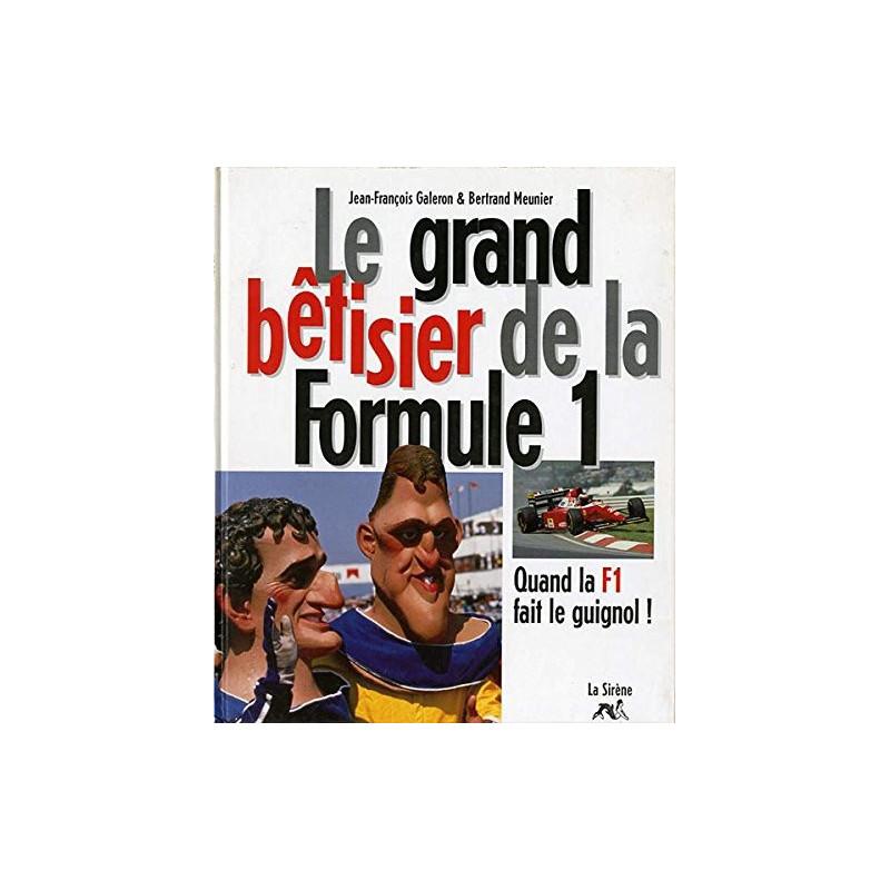 LE GRAND BETISIER DE LA FORMULE 1 Librairie Automobile SPE 9782840452195