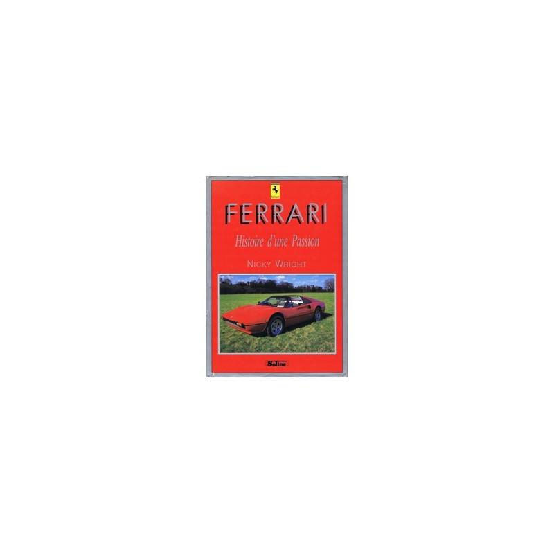 FERRARI - HISTOIRE D'UNE PASSION Librairie Automobile SPE 9782876770911