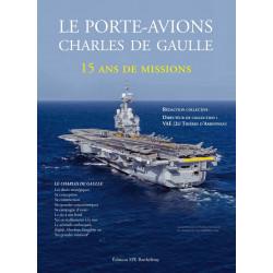 LE PORTE-AVIONS CHARLES DE GAULLE - 15 ANS DE MISSIONS