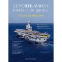 LE PORTE-AVIONS CHARLES DE GAULLE - 15 ANS DE MISSIONS Edition SPE Barthelemy Librairie Automobile SPE 9782912838674