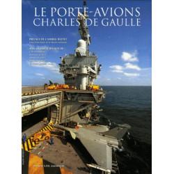 LE PORTE-AVIONS CHARLES DE GAULLE - LE FONCTIONNEMENT , LA VIE A BORD - TOME 2 Edition SPE Barthelemy Librairie Automobile SP...