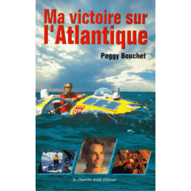 MA VICTOIRE SUR L'ATLANTIQUE Peggy Bouchet Librairie Automobile SPE 9782862747163