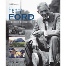 HENRY FORD - LE PARCOURS D'UN VISIONNAIRE Librairie Automobile SPE 9782726897737