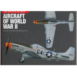 AIRCRAFT OF WORLD WAR II - THE AVIATION FACTFILE Librairie Automobile SPE 9781908696724