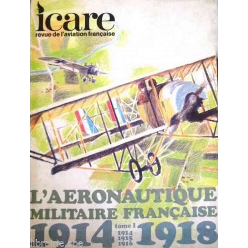 L'AÉRONAUTIQUE MILITAIRE FRANÇAIS 1914-1918 / ICARE REVUE TOME 1 Librairie Automobile SPE ICARET1