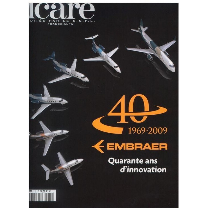 EMBRAER 40 ANS D'INNOVATION / ICARE REVUE N°212 Librairie Automobile SPE 3780187218005