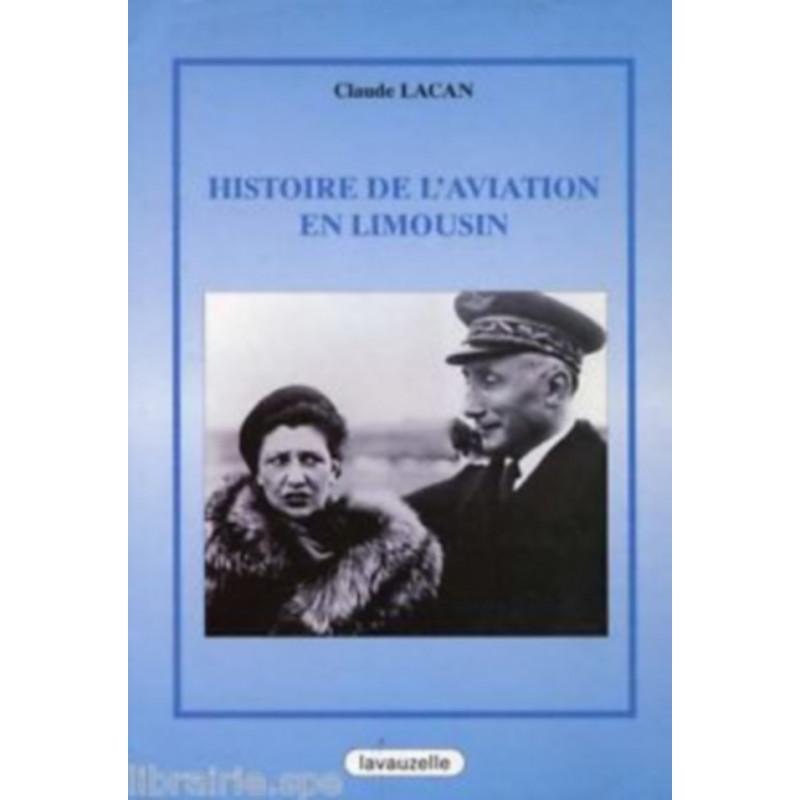 HISTOIRE DE L'AVIATION EN LIMOUSIN Librairie Automobile SPE 9782702504284