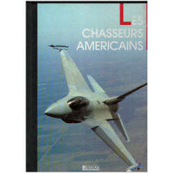 LES CHASSEURS AMÉRICAINS - AVIONS DE COMBAT Librairie Automobile SPE 2731209607