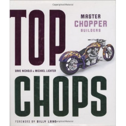 TOP CHOPS - MASTER CHOPPER BUILDERS Librairie Automobile SPE 9780760322970