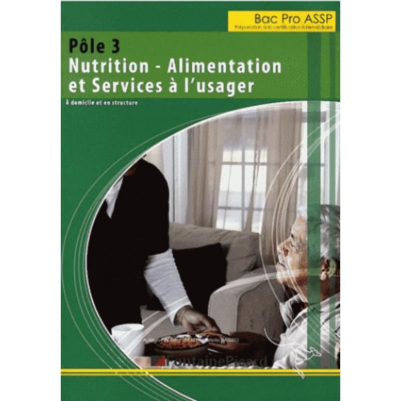 NUTRITION - ALIMENTATION ET SERVICES A L'USAGER / BAC PRO ASSP SECPNDE - FONTAINE PICARD Librairie Automobile SPE SU31