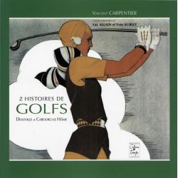 DEUX HISTOIRES DE GOLFS: DEAUVILLE ET CABOURG-LE HOME Librairie Automobile SPE 9782355070532