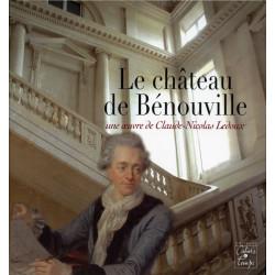 LE CHATEAU DE BENOUVILLE, UNE OEUVRE DE NICOLAS LEDOUX Librairie Automobile SPE 9782911855986