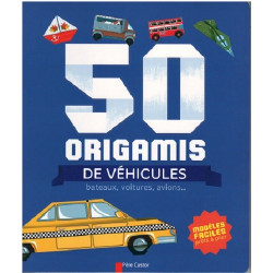 50 ORIGAMIS DE VEHICULES, BATEAUX, VOITURES, AVIONS ... - Père Castor Librairie Automobile SPE 385859