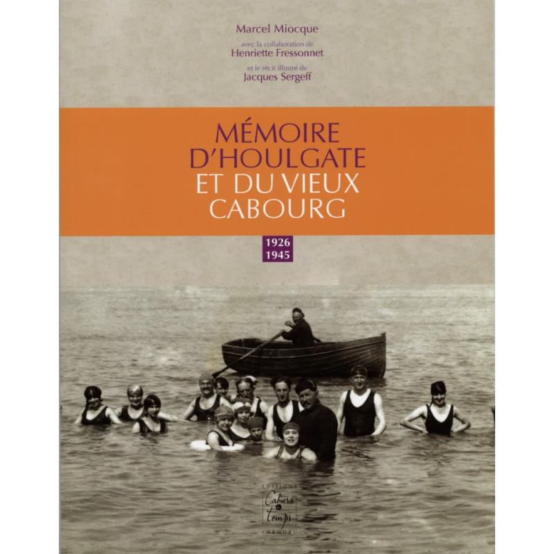 MEMOIRE D'HOULGATE ET DU VIEUX CABOURG, 1926-1945 Librairie Automobile SPE 9782355070556