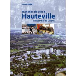 TRANCHES DE VIES A HAUTEVILLE, UN QUARTIER DE LISIEUX Librairie Automobile SPE 9782355070730