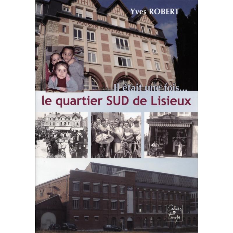 QUARTIER SUD DE LISIEUX, IL ETAIT UNE FOIS Librairie Automobile SPE 9782355070280