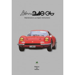 DINO 246 GT - MAINTENANCE ANS REPAIR INSTRCUTCTIONS Librairie Automobile SPE 9782360590957