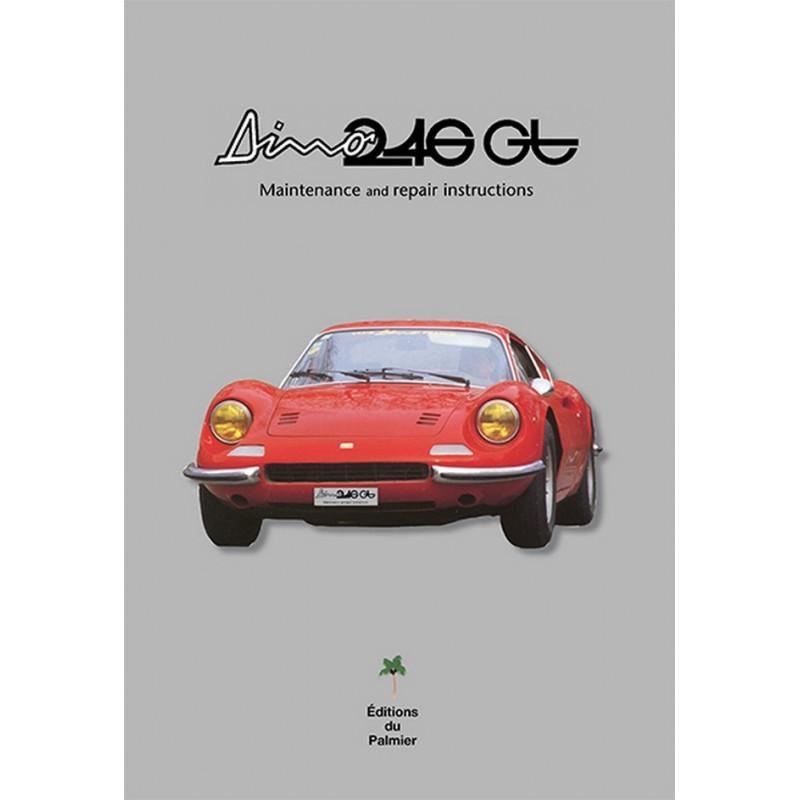 DINO 246 GT - MAINTENANCE ANS REPAIR INSTRCUTCTIONS Librairie Automobile SPE 9782360590957