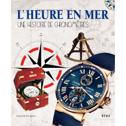 L' HEURE EN MER : UNE HISTOIRE DE CHRONOMÈTRES / CONSTANTIN PÂRVULESCO / EDITION DU MAY Librairie Automobile SPE 9782726889589
