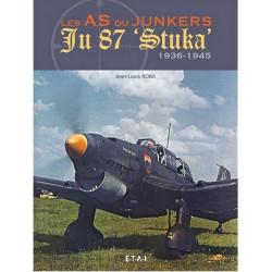 "LES AS DU JUNKERS JU 87 ""STUKA"" 1936-1945 / JEAN-LOUIS ROBA / ETAI Librairie Automobile SPE 9782726896945"