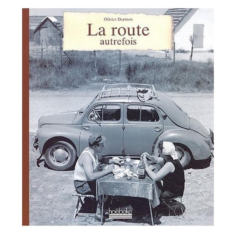 LA ROUTE AUTREFOIS Librairie Automobile SPE 9782842302160